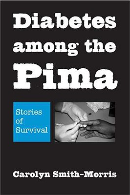 Diabetes Among the Pima By Smith-morris, Carolyn